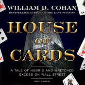 House of Cards: A Tale of Hubris and Wretched Excess on Wall Street (Unabridged) audiobook download