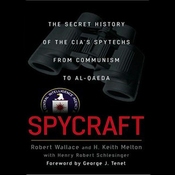 Spycraft: The Secret History of the CIA's Spytechs from Communism to Al-Qaeda (Unabridged) audiobook download