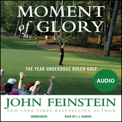 Moment of Glory: The Year Underdogs Ruled Golf (Unabridged) audiobook download