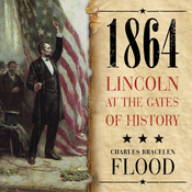 1864: Lincoln at the Gates of History (Unabridged) audiobook download