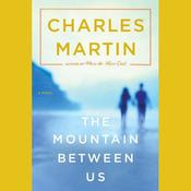 The Mountain Between Us: A Novel (Unabridged) audiobook download