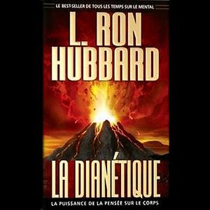 La-dianetique-la-puissance-de-la-pensee-sur-le-corps-dianetics-the-modern-science-of-mental-health-unabridged-audiobook