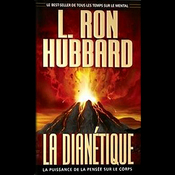 La Dianetique: La Puissance de la Pensee sur le Corps: (Dianetics: The Modern Science of Mental Health) (Unabridged) audiobook download