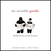The Invisible Gorilla: And Other Ways Our Intuitions Deceive Us (Unabridged) audiobook download