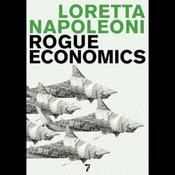 Rogue Economics: Capitalism's New Reality (Unabridged) audiobook download