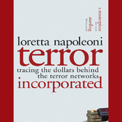 Terror, Incorporated: Tracing the Dollars Behind the Terror Networks (Unabridged) audiobook download