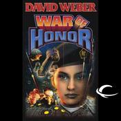 War of Honor: An Honor Harrington Adventure (Unabridged) audiobook download