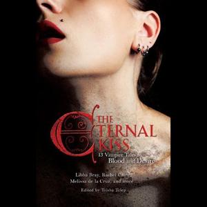 The-eternal-kiss-twelve-vampire-tales-of-blood-and-desire-unabridged-audiobook