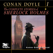 The Complete Stories of Sherlock Holmes, Volume 1 (Unabridged) audiobook download