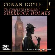 The Complete Stories of Sherlock Holmes, Volume 1 (Unabridged) audiobook download