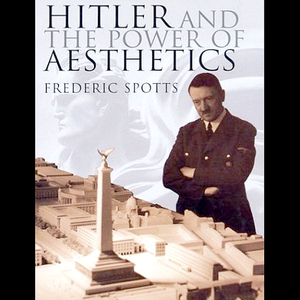 Hitler-and-the-power-of-aesthetics-unabridged-audiobook