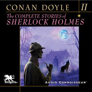 The-complete-stories-of-sherlock-holmes-volume-2-unabridged-audiobook