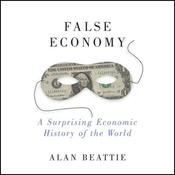 False Economy: A Surprising Economic History of the World (Unabridged) audiobook download