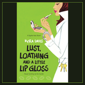 Lust, Loathing and a Little Lip Gloss (Unabridged) audiobook download