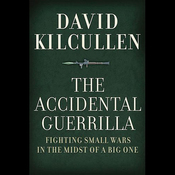 The Accidental Guerrilla: Fighting Small Wars in the Midst of a Big One (Unabridged) audiobook download