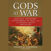 Gods at War: Shotgun Takeovers, Regulation by Deal, and the Private Equity Implosion (Unabridged) audiobook download