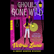 Ghouls Gone Wild: A Ghost Hunter Mystery (Unabridged) audiobook download