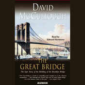 The Great Bridge: The Epic Story of the Building of the Brooklyn Bridge audiobook download