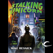 Stalking the Unicorn: A Fable of Tonight (Unabridged) audiobook download