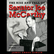 The Rise and Fall of Senator Joe McCarthy (Unabridged) audiobook download