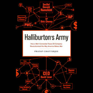 Halliburtons-army-how-a-well-connected-texas-oil-company-revolutionized-the-way-america-makes-war-unabridged-audiobook