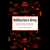 Halliburton's Army: How a Well-Connected Texas Oil Company Revolutionized the Way America Makes War (Unabridged) audiobook download