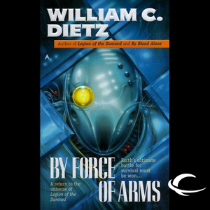 By-force-of-arms-legion-of-the-damned-book-4-unabridged-audiobook