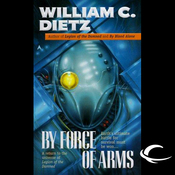 By Force of Arms: Legion of the Damned, Book 4 (Unabridged) audiobook download