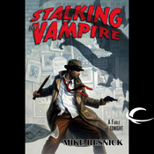 Stalking the Vampire: A Fable of Tonight (Unabridged) audiobook download