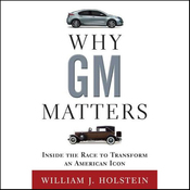 Why GM Matters: Inside the Race to Transform an American Icon (Unabridged) audiobook download