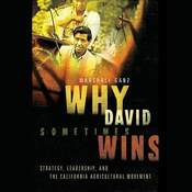 Why David Sometimes Wins: Leadership, Organization, and Strategy in the California Farm Worker Movement (Unabridged) audiobook download