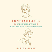 Lonelyhearts: The Screwball World of Nathanael West and Eileen McKenney (Unabridged) audiobook download