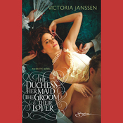 The Duchess, Her Maid, the Groom, and Their Lover (Unabridged) audiobook download