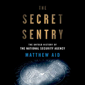 The Secret Sentry: The Untold History of the National Security Agency (Unabridged) audiobook download