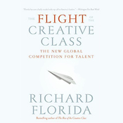 The Flight of the Creative Class (Unabridged) audiobook download