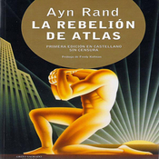 La Rebelion de Atlas (Texto Completo) [Atlas Shrugged (Unabridged)] audiobook download