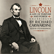 Lincoln: A Life of Purpose and Power (Unabridged) audiobook download