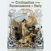 The Civilization of the Renaissance in Italy (Unabridged) audiobook download