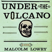 Under the Volcano: A Novel (Unabridged) audiobook download