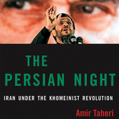 The Persian Night: Iran from Khomeini to Ahmadinejad (Unabridged) audiobook download