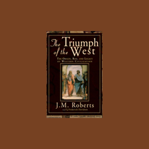 The-triumph-of-the-west-the-origin-rise-and-legacy-of-western-civilization-unabridged-audiobook