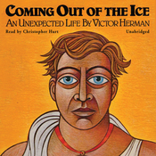 Coming Out of the Ice: An Unexpected Life (Unabridged) audiobook download