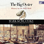 The Big Oyster: History on the Half Shell (Unabridged) audiobook download