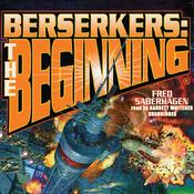 Berserkers: The Beginning (Unabridged) audiobook download
