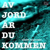 Av jord ar du kommen [Of Earth Are You] (Unabridged) audiobook download