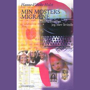 Min-mosters-migrne-eller-hvordan-jeg-blev-kvinde-unabridged-audiobook