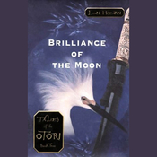 Brilliance of the Moon: Tales of the Otori, Book Three (Unabridged) audiobook download