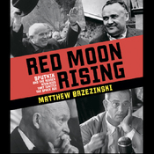 Red Moon Rising: Sputnik and the Hidden Rivals That Ignited the Space Age (Unabridged) audiobook download
