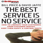 The Best Service Is No Service: How to Liberate Your Customers from Customer Service audiobook download