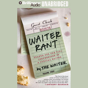Waiter Rant: Thanks for the Tip - Confessions of a Cynical Waiter (Unabridged) audiobook download